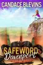 Safeword: Davenport ebook by Candace Blevins