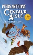 Centaur Aisle ebook by Piers Anthony