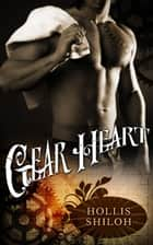 Gear Heart ebook by Hollis Shiloh