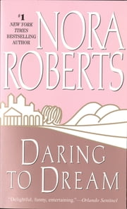 Daring to Dream - Dream Trilogy ebook by Nora Roberts