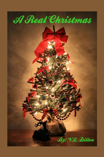 A Real Christmas ebook by V. L. Dillon