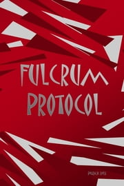 Fulcrum Protocol ebook by Patrick Hale
