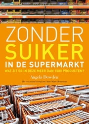 Zonder suiker in de supermarkt ebook by Angela Dowden