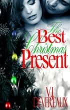 The Best Christmas Present ebook by V. J. Devereaux, Valerie Douglas
