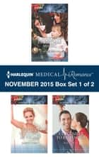 Harlequin Medical Romance November 2015 - Box Set 1 of 2 - A Touch of Christmas Magic\Winter Wedding in Vegas\A December to Remember ebook by Scarlet Wilson, Janice Lynn, Sue MacKay