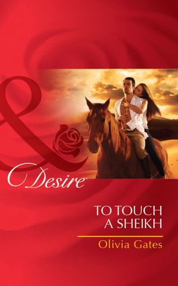 To Touch a Sheikh (Mills & Boon Desire) (Pride of Zohayd, Book 3) ebook by Olivia Gates