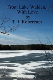 From Lake Walden, With Love ebook by T. J. Robertson