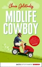 Midlife-Cowboy ebook by Chris Geletneky