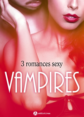 Vampires - 3 romances Sexy ebook by Alice H. Kinney,Amber James