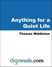 Anything for a Quiet Life ebook by Middleton, Thomas