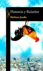 Florencia y Ruiseñor ebook by Barbara Jacobs