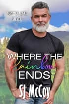 Where the Rainbow Ends ebook by SJ McCoy