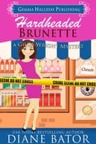 Hardheaded Brunette ebook by Diane Bator