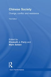 Chinese Society - Change, Conflict and Resistance ebook by Elizabeth J. Perry,Mark Selden