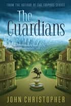The Guardians ebook by John Christopher