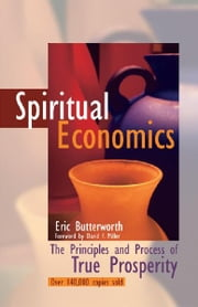 Spiritual Economics - The Principles and Process of True Prosperity ebook by Eric Butterworth, David F. Miller