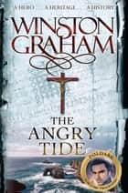 The Angry Tide - A Novel of Cornwall 1798-1799 ebook by Winston Graham