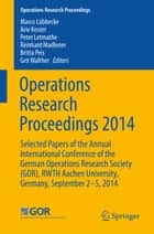 Operations Research Proceedings 2014 ebook by Marco Lübbecke,Arie Koster,Peter Letmathe,Reinhard Madlener,Britta Peis,Grit Walther