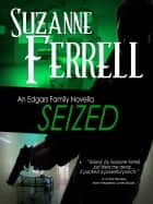 SEIZED, A Romantic Suspense Novella ebook by Suzanne Ferrell