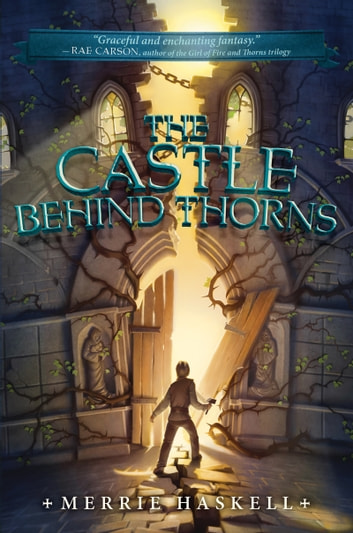 The Castle Behind Thorns ebook by Merrie Haskell