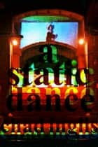 A Static Dance eBook by Chad Inglis
