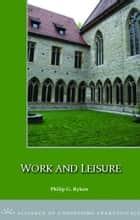 Work and Leisure ebook by Philip Ryken