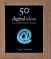 50 Digital Ideas You Really Need to Know ebook by Tom Chatfield