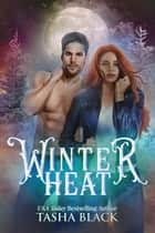 Winter Heat ebook by Tasha Black