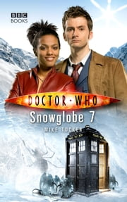 Doctor Who: Snowglobe 7 電子書籍 by Mike Tucker