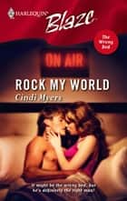 Rock My World ebook by Cindi Myers