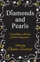 Diamonds and Pearls - A Sparkling Collection of Short Stories ebook by Elaine Everest