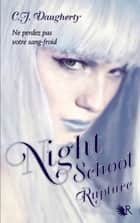 Night School - Tome 3 - Rupture ebook by