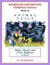 Animal Tails ~ Magic Moons and a Few Buffoons (Book 16) ebook by KC Remington