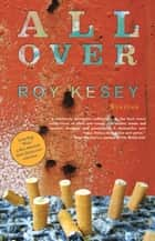 All Over ebook by Roy Kesey