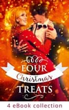 Four Christmas Treats: The Christmas Bride / Christmas Eve Marriage / Her Husband's Christmas Bargain / Christmas Bonus, Strings Attached ebook by Penny Jordan, Jessica Hart, Margaret Mayo,...