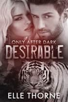 Desirable - Shifters Forever Worlds ebook by Elle Thorne