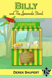 Billy and The Lemonade Stand ebook by Derek Shupert