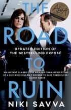 The Road to Ruin - how Tony Abbott and Peta Credlin destroyed their own government ebook by Niki Savva