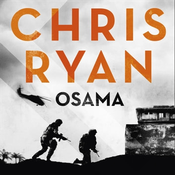 Osama - The first casualty of war is the truth, the second is your soul audiobook by Chris Ryan