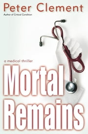 Mortal Remains ebook by Peter Clement