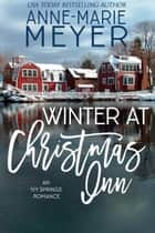 Winter at Christmas Inn ebook by Anne-Marie Meyer