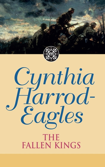 Dynasty 32: The Fallen Kings - The Morland Dynasty, Book 32 ebook by Cynthia Harrod-Eagles