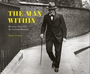 The Man Within - Winston Churchill An Intimate Portrait ebook by Alison Carlson