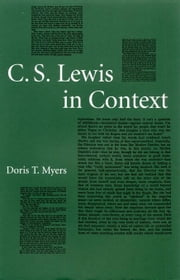 C. S. Lewis in Context ebook by Myers, Doris T.