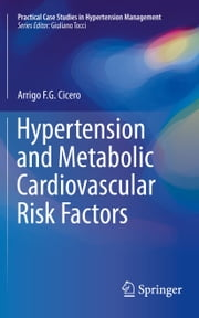 Hypertension and Metabolic Cardiovascular Risk Factors ebook by Arrigo F. G. Cicero