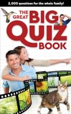 The Great Big Quiz Book - 2000 questions for the whole family ebook by Lukas Aleksandr