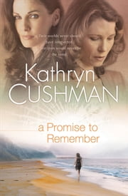 Promise to Remember, A (Tomorrow's Promise Collection Book #1) ebook by Kathryn Cushman