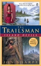 Trailsman (Giant), The: Island Devils ebook by David Robbins
