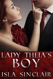 Lady Theia's Boy (F/M/m historical) ebook by Isla Sinclair