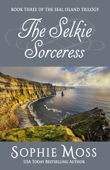 The Selkie Sorceress ebook by Sophie Moss